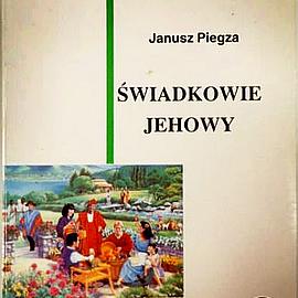 Świadkowie Jehowy z socjologicznego punktu widzenia – w książce Janusza Piegzy